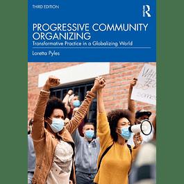 Progressive Community Organizing: Transformative Practice in a Globalizing World