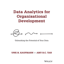 Data Analytics for Organisational Development: Unleashing the Potential of Your Data
