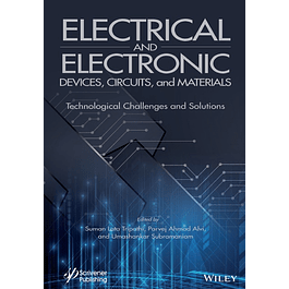 Electrical and Electronic Devices, Circuits, and Materials: Technological Challenges and Solutions