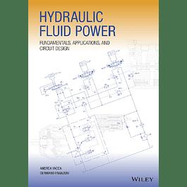 Hydraulic Fluid Power: Fundamentals, Applications, and Circuit Design
