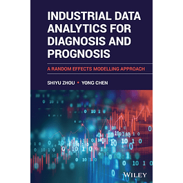 Industrial Data Analytics for Diagnosis and Prognosis: A Random Effects Modelling Approach