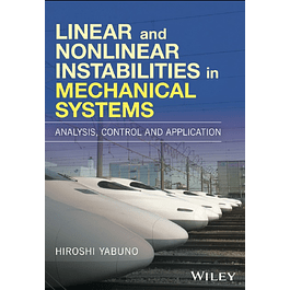 Linear and Nonlinear Instabilities in Mechanical Systems: Analysis, Control and Application