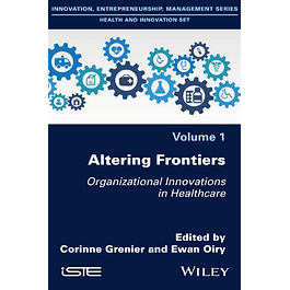 Altering Frontiers: Organizational Innovations in Healthcare