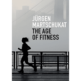 The Age of Fitness: How the Body Came to Symbolize Success and Achievement
