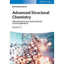 Advanced Structural Chemistry: Tailoring Properties of Inorganic Materials and their Applications 3 Volumesrd Edition