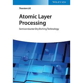 Atomic Layer Processing: Semiconductor Dry Etching Technology