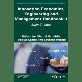 Innovation Economics, Engineering and Management Handbook 1: Main Themes