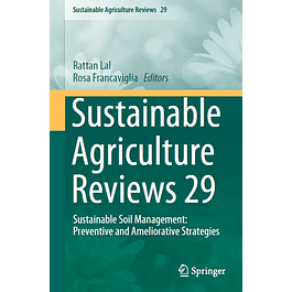 Sustainable Agriculture Reviews 29: Sustainable Soil Management: Preventive and Ameliorative Strategies