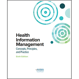 Health Information Management: Concepts, Principles, and Practice