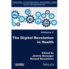 The Digital Revolution in Health: Innovating and Acting for Sustaining Transformations in the Health System