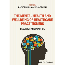 The Mental Health and Wellbeing of Healthcare Practitioners: Research and Practice