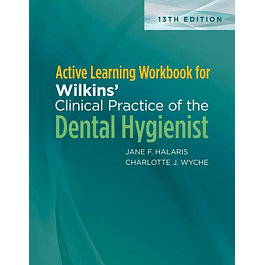 Active Learning Workbook for Wilkins' Clinical Practice of the Dental Hygienist