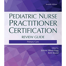 Pediatric Nurse Practitioner Certification Review Guide: Primary Care