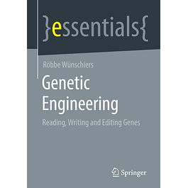 Genetic Engineering: Reading, Writing and Editing Genes