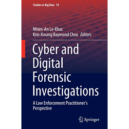 Cyber and Digital Forensic Investigations: A Law Enforcement Practitioner's Perspective