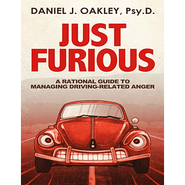 Just Furious: A Rational Guide to Managing Driving-Related Anger
