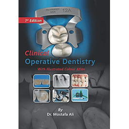Clinical Operative Dentistry With Illustrated Colour Atlas: Clinical Conservative Dentistry