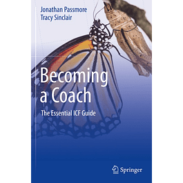 Becoming a Coach: The Essential ICF Guide