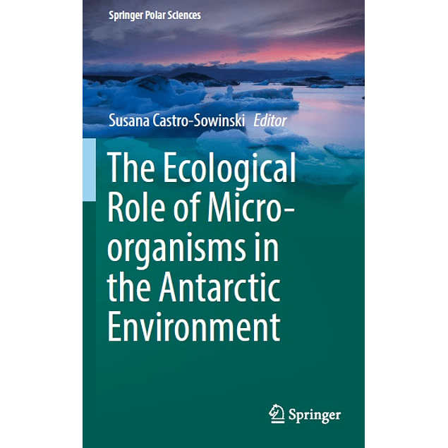 The Ecological Role of Micro-organisms in the Antarctic Environment