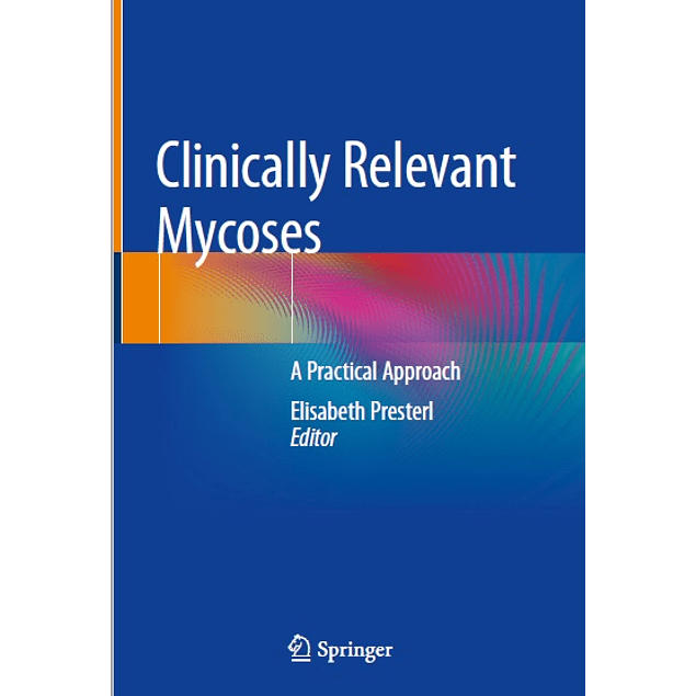 Clinically Relevant Mycoses: A Practical Approach