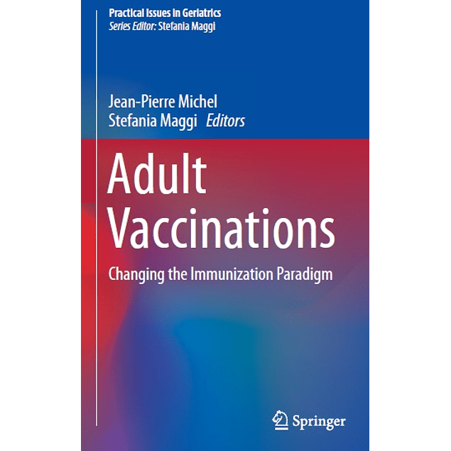 Adult Vaccinations: Changing the Immunization Paradigm