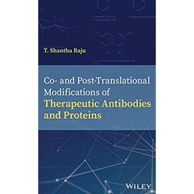 Co- and Post-Translational Modifications of Therapeutic Antibodies and Proteins