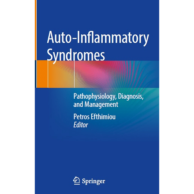 Auto-Inflammatory Syndromes: Pathophysiology, Diagnosis, and Management