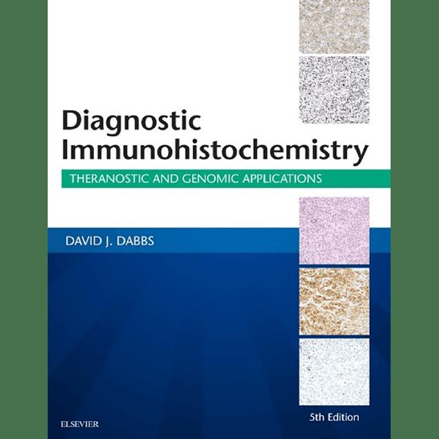 Diagnostic Immunohistochemistry: Theranostic and Genomic Applications