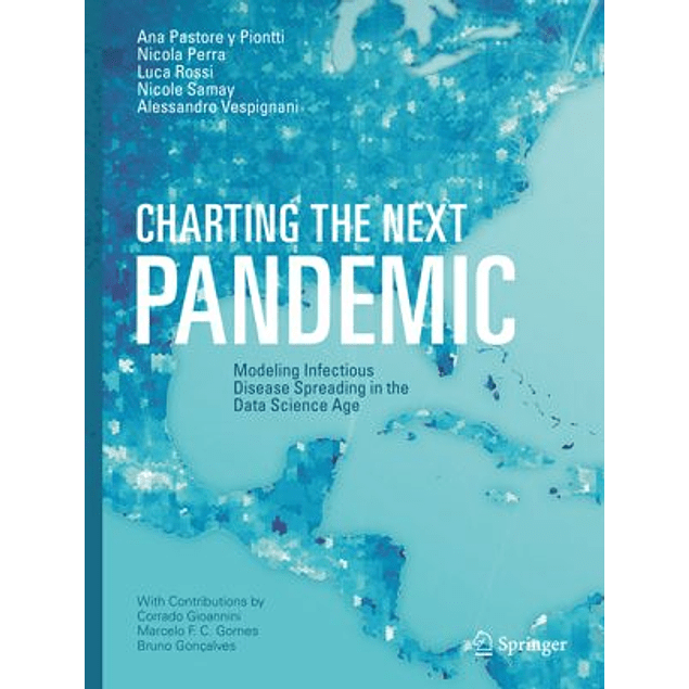 Charting the Next Pandemic: Modeling Infectious Disease Spreading in the Data Science Age