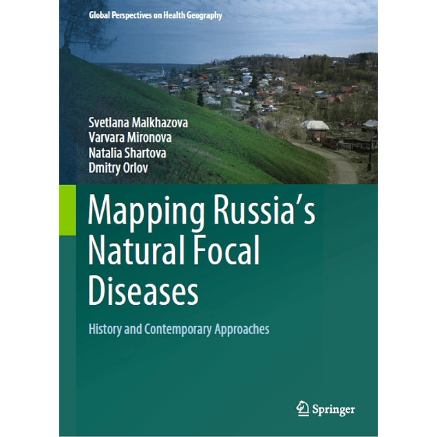 Mapping Russia's Natural Focal Diseases: History and Contemporary Approaches