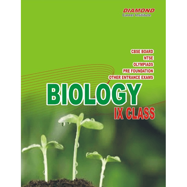 Biology for NTSE Science Olympiads Pre Foundation and Board for Standard 9 IX Class Best for NEET Pre foundation KVPY and competitive exams Diamond Career