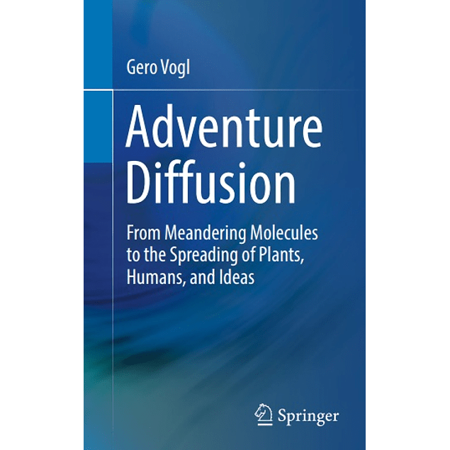 Adventure Diffusion: From Meandering Molecules to the Spreading of Plants, Humans, and Ideas