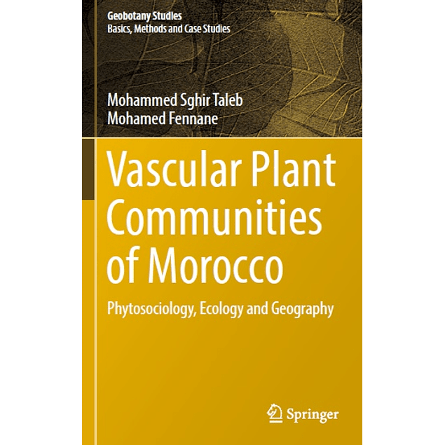 Vascular Plant Communities of Morocco: Phytosociology, Ecology and Geography