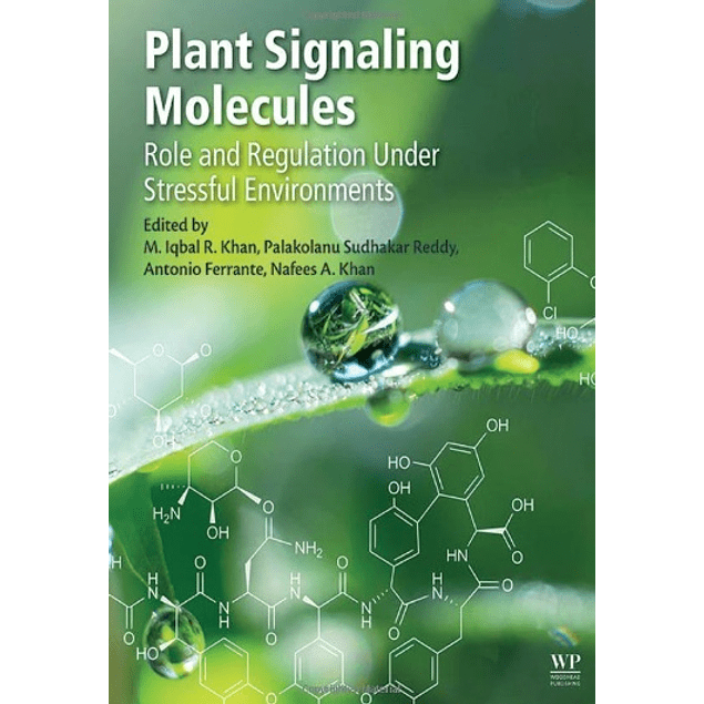 Plant Signaling Molecules: Role and Regulation under Stressful Environments