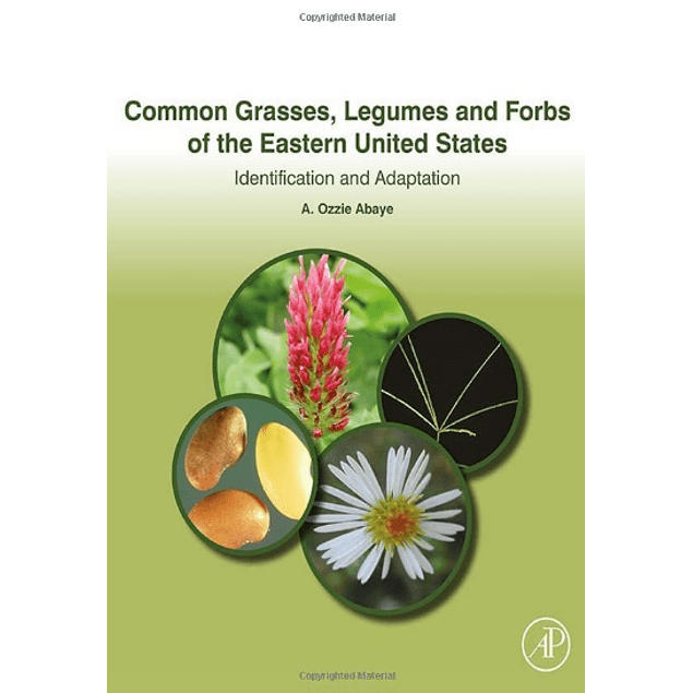 Common Grasses, Legumes and Forbs of the Eastern United States: Identification and Adaptation