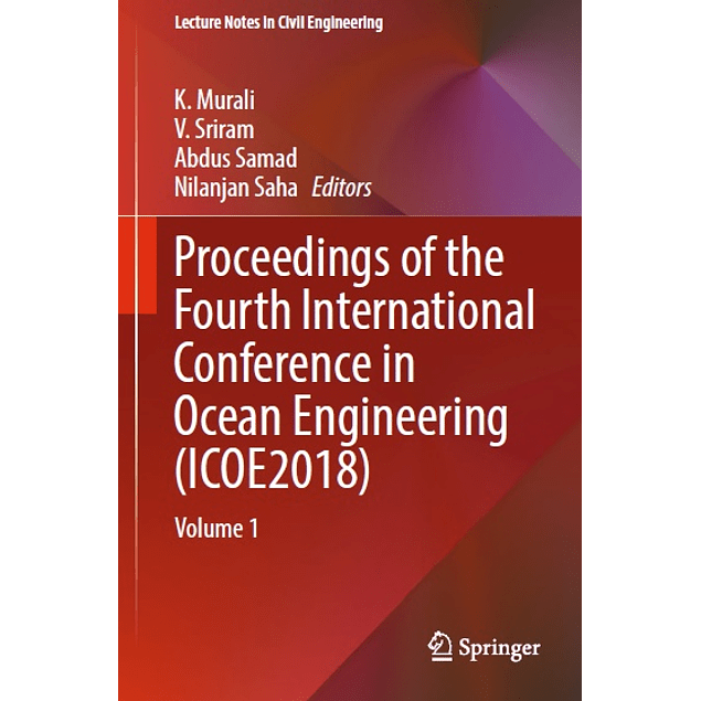 Proceedings of the Fourth International Conference in Ocean Engineering (ICOE2018): Volume 1