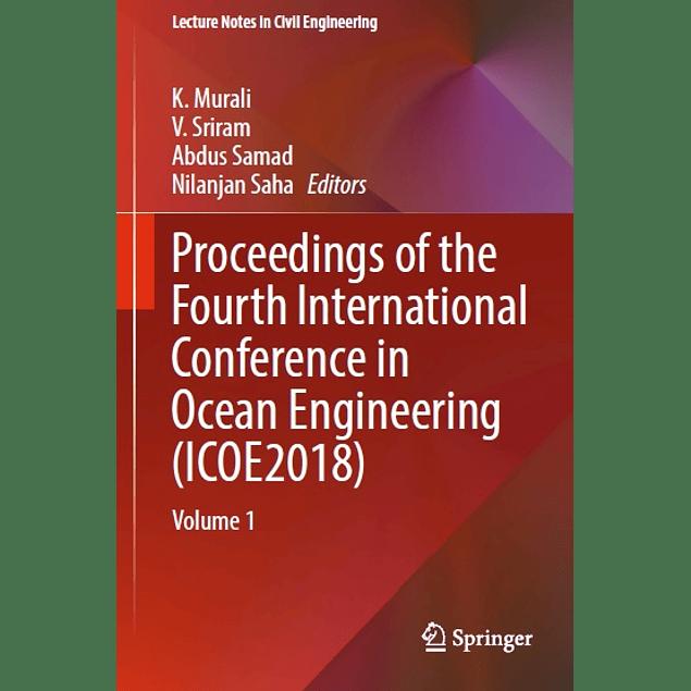 Proceedings of the Fourth International Conference in Ocean Engineering (ICOE2018): Volume 1