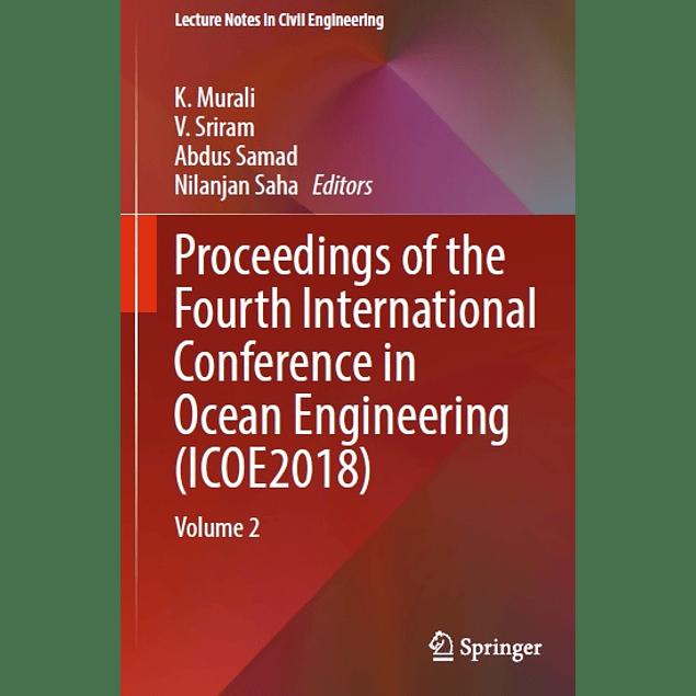 Proceedings of the Fourth International Conference in Ocean Engineering (ICOE2018): Volume 2