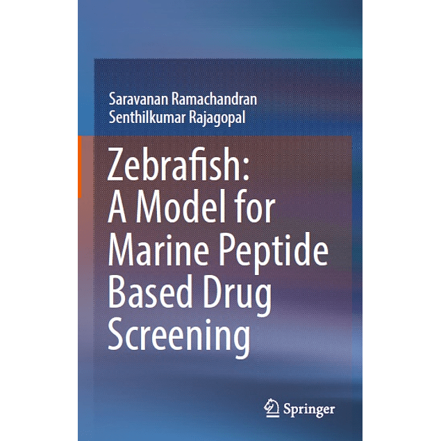 Zebrafish: A Model for Marine Peptide Based Drug Screening
