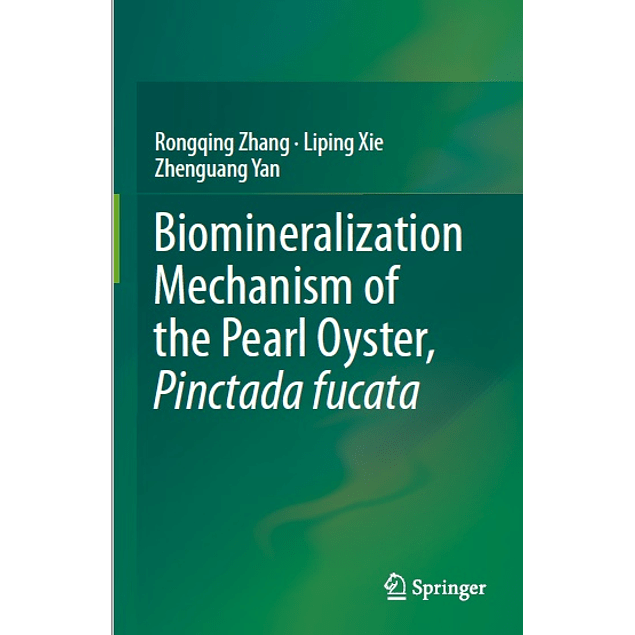 Biomineralization Mechanism of the Pearl Oyster, Pinctada fucata