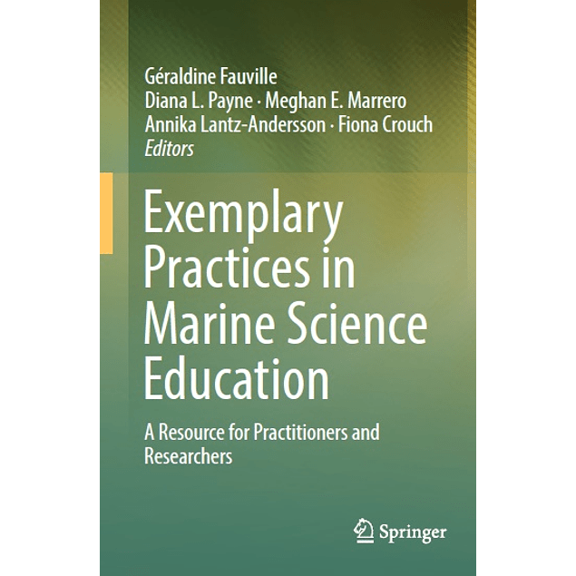 Exemplary Practices in Marine Science Education: A Resource for Practitioners and Researchers