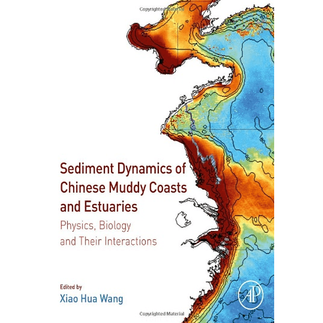 Sediment Dynamics of Chinese Muddy Coasts and Estuaries: Physics, Biology and their Interactions