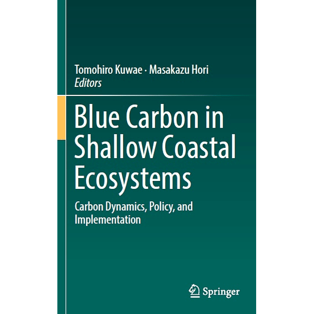 Blue Carbon in Shallow Coastal Ecosystems: Carbon Dynamics, Policy, and Implementation