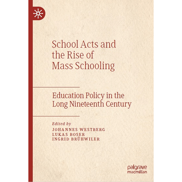 School Acts and the Rise of Mass Schooling: Education Policy in the Long Nineteenth Century