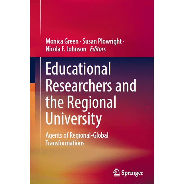Educational Researchers and the Regional University: Agents of Regional-Global Transformations