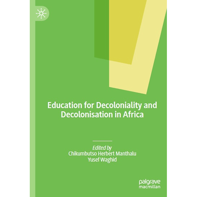Education for Decoloniality and Decolonisation in Africa
