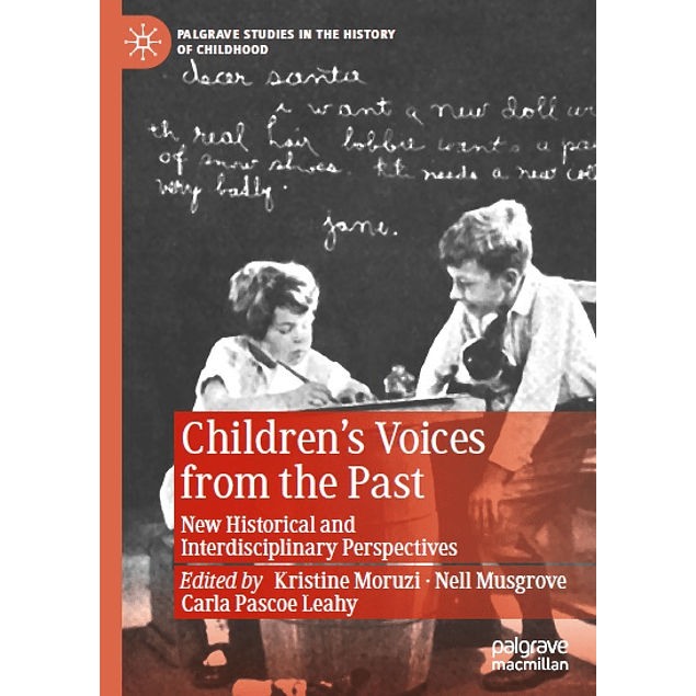 Children's Voices from the Past: New Historical and Interdisciplinary Perspectives
