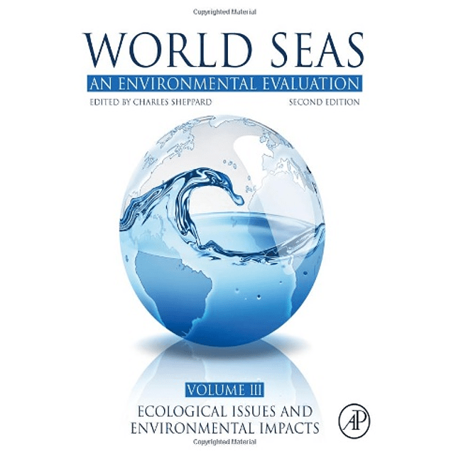 World Seas: An Environmental Evaluation: Volume III: Ecological Issues and Environmental Impacts