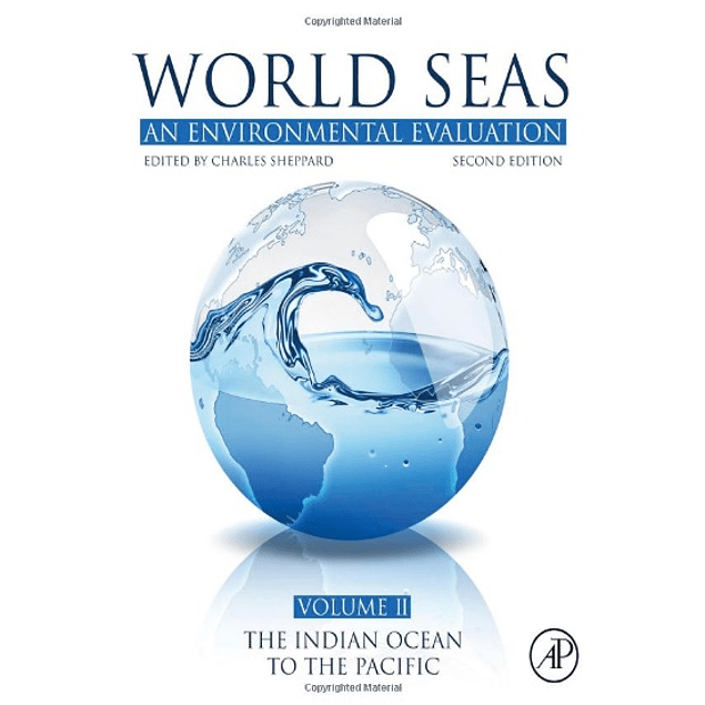 World Seas: An Environmental Evaluation: Volume II: The Indian Ocean to the Pacific