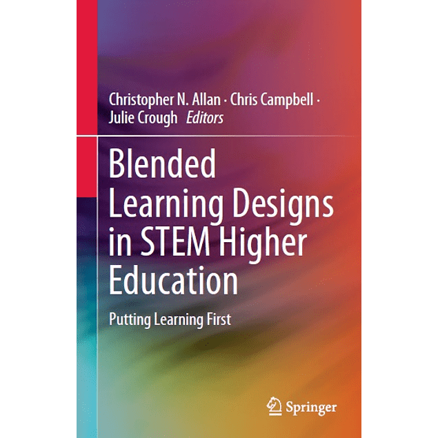 Blended Learning Designs in STEM Higher Education: Putting Learning First